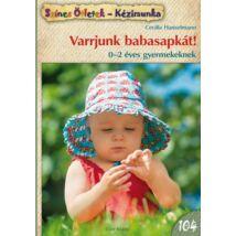 Varrjunk babasapkát! 0-2 éves gyermekeknek - SZÍNES ÖTLETEK 104.
