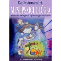 Mesepszichológia - Az érzelmi intelligencia fejlesztése gyermekkorban