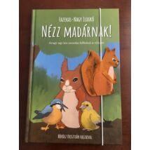 Nézz madárnak! - Avagy egy kis csuszka felfedezi a világot! Márton mókus könyvjelzővel