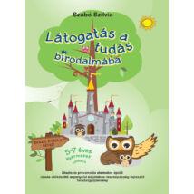 Látogatás a tudás birodalmába - Diszlexia prevenciós elemekre épülő iskola-előkészítő anyanyelvi és játékos részképesség-fejlesztő feladatgyűjtemény
