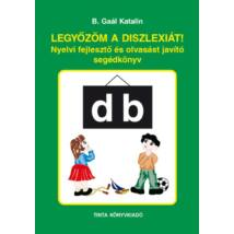 Legyőzöm a diszlexiát! - Nyelvi fejlesztő és olvasást javító segédkönyv