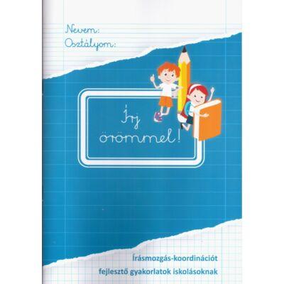 Írj örömmel! - Írásmozgás-koordinációt fejlesztő gyakorlatok iskolásoknak