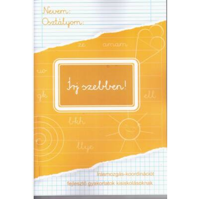 Írj szebben! - Írásmozgás-koordinációt fejlesztő gyakorlatok kisiskolásoknak