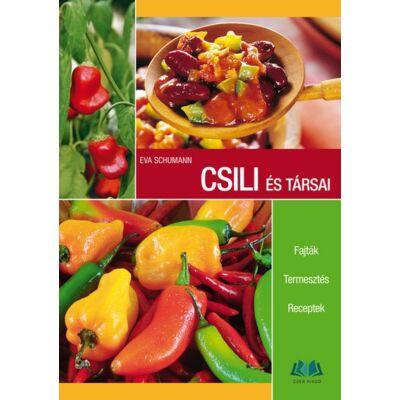 CSILI ÉS TÁRSAI. Fajták, termesztés, receptek