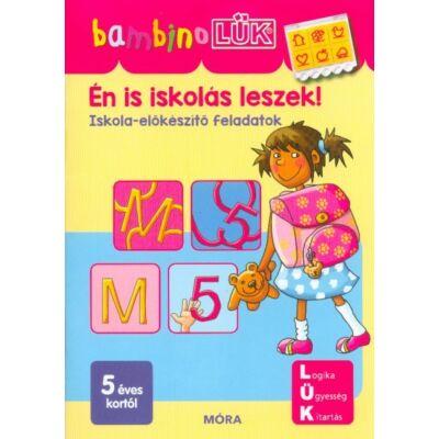 ÉN IS ISKOLÁS LESZEK! /BAMBINO LÜK/
