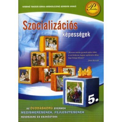 Szocializációs képességek megismerésének rendszere - Az óvodáskorú gyermek megismerésének, fejlesztésének rendszere és eszköztára 5. kötet