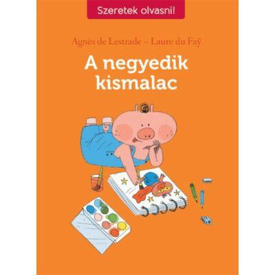 A negyedik kismalac - Szeretek olvasni! sorozat