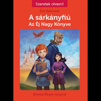 A sárkányfiú 2. - Az Éj Nagy Könyve - Szeretek olvasni! sorozat