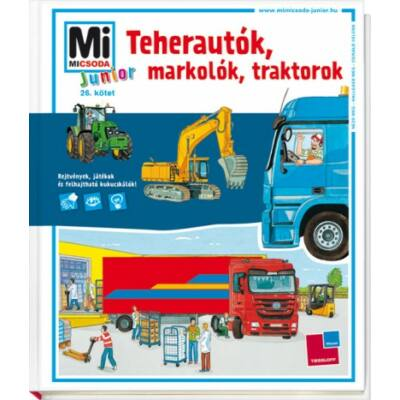 Teherautók, markolók, traktorok - MI MICSODA JUNIOR